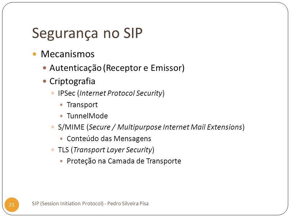 Segurança no SIP Mecanismos Autenticação (Receptor e Emissor)