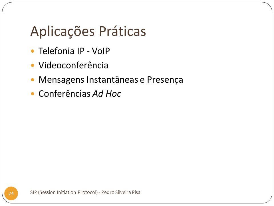 Aplicações Práticas Telefonia IP - VoIP Videoconferência