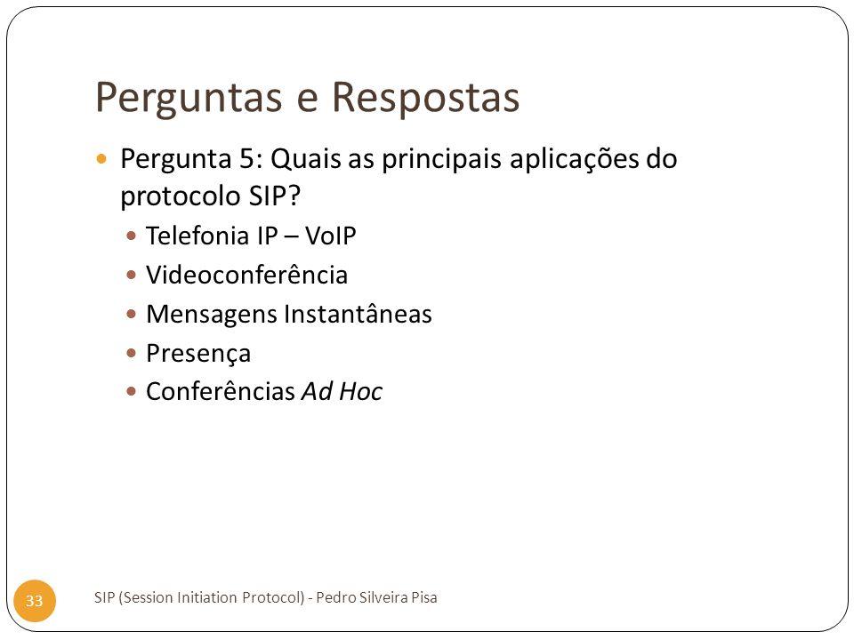 Perguntas e Respostas Pergunta 5: Quais as principais aplicações do protocolo SIP Telefonia IP – VoIP.