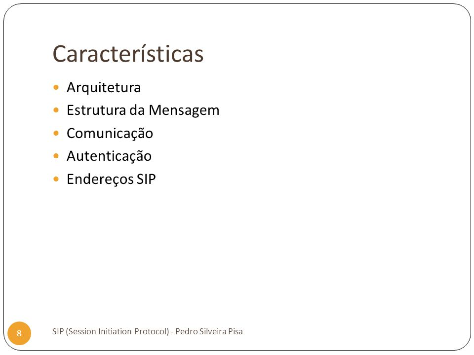 Características Arquitetura Estrutura da Mensagem Comunicação