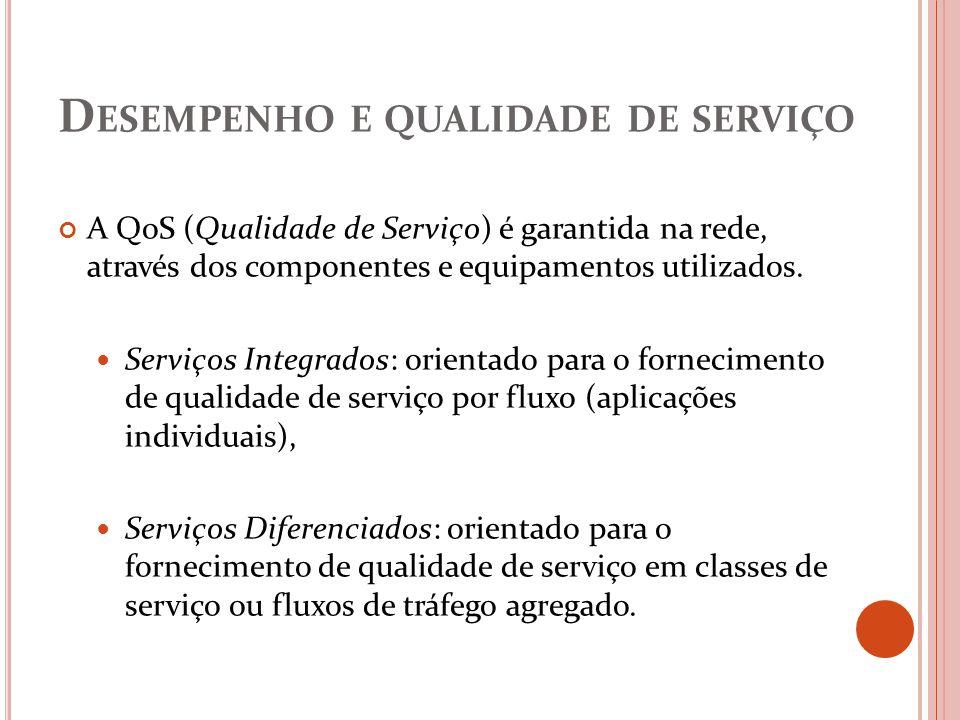 Desempenho e qualidade de serviço