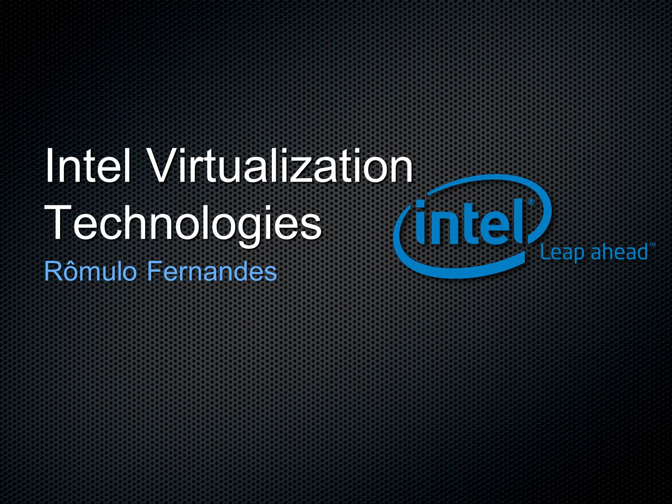 Intel Virtualization Technologies