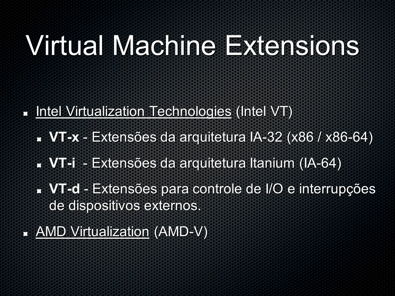 Virtual Machine Extensions