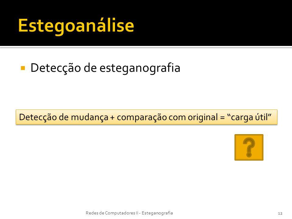 Estegoanálise Detecção de esteganografia