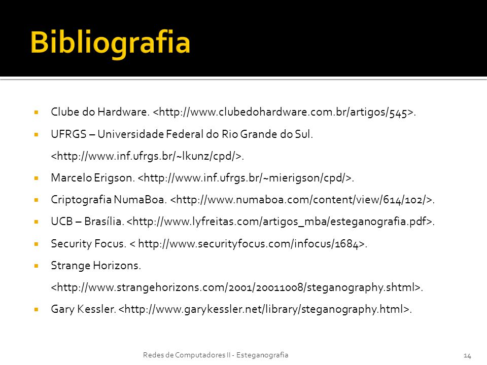 Bibliografia Clube do Hardware. <http://www.clubedohardware.com.br/artigos/545>.