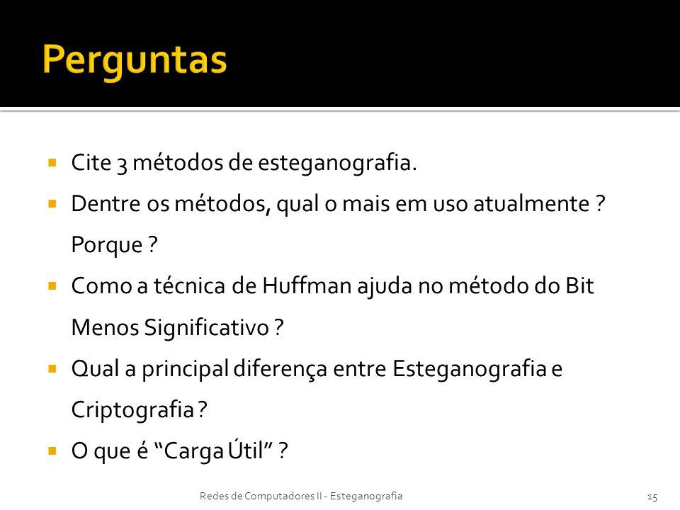 Perguntas Cite 3 métodos de esteganografia.