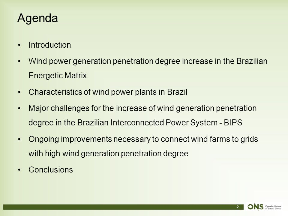 Agenda Introduction. Wind power generation penetration degree increase in the Brazilian Energetic Matrix.