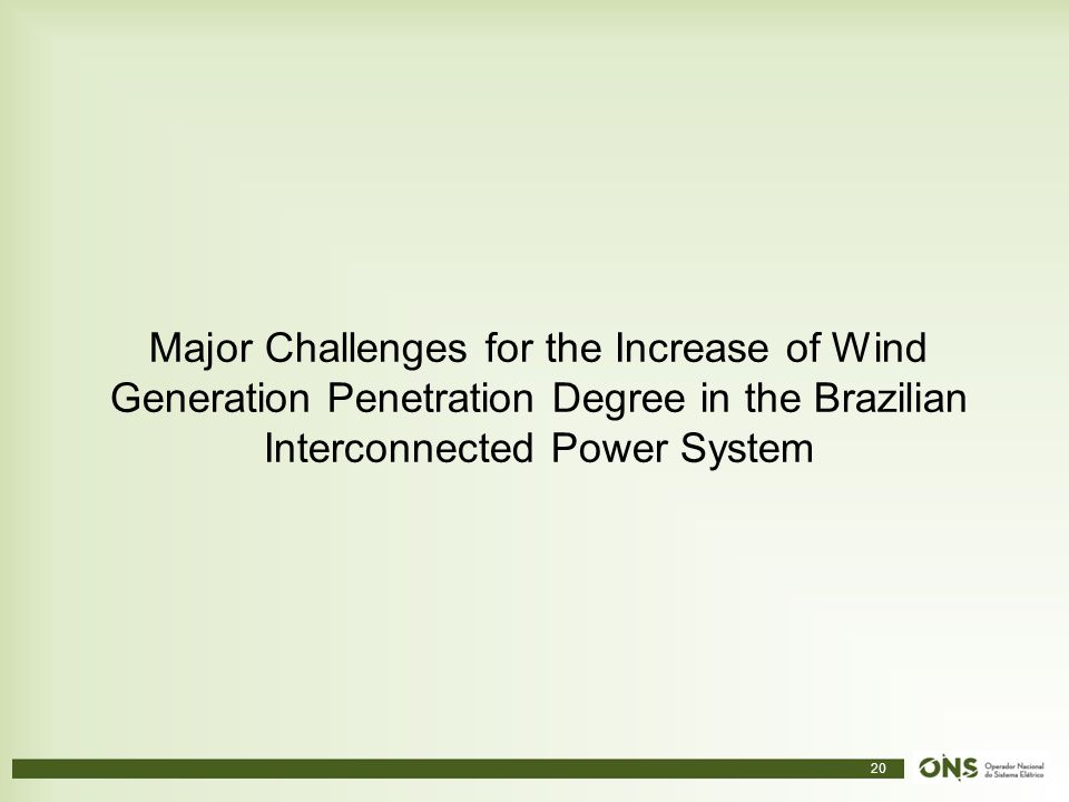 Major Challenges for the Increase of Wind Generation Penetration Degree in the Brazilian Interconnected Power System
