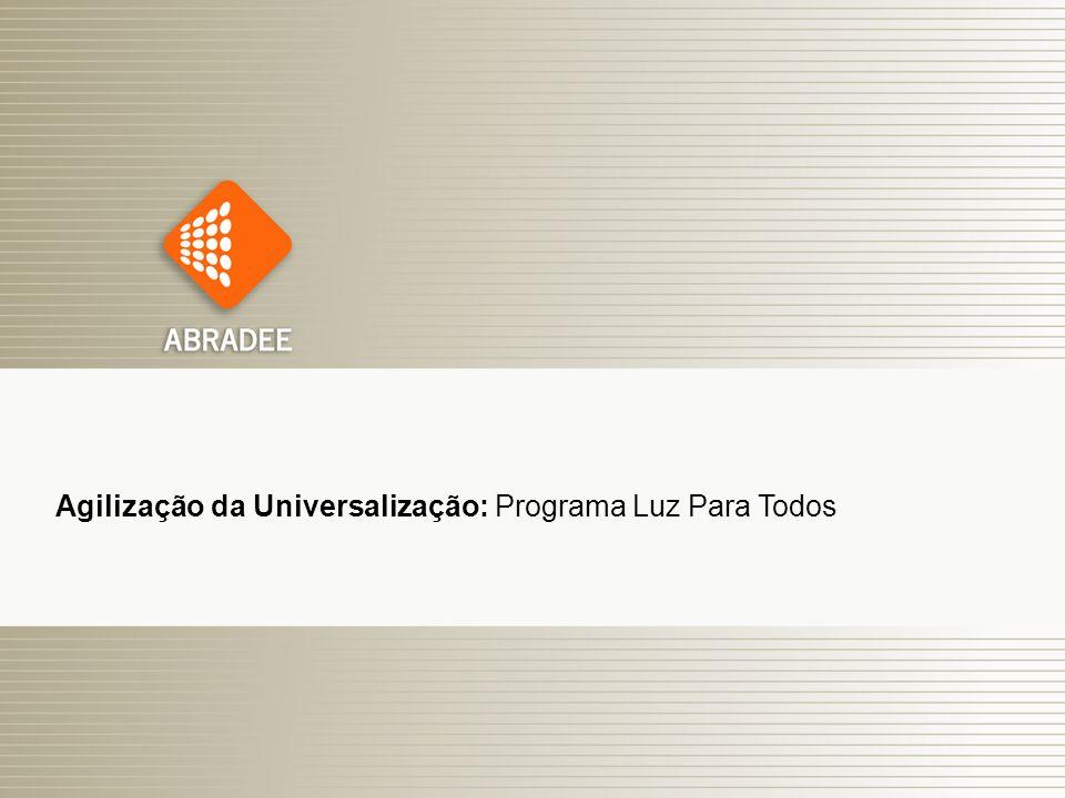 Agilização da Universalização: Programa Luz Para Todos