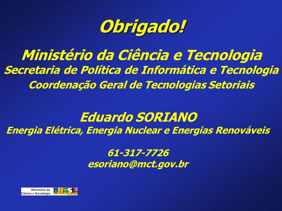 Obrigado! Ministério da Ciência e Tecnologia Eduardo SORIANO