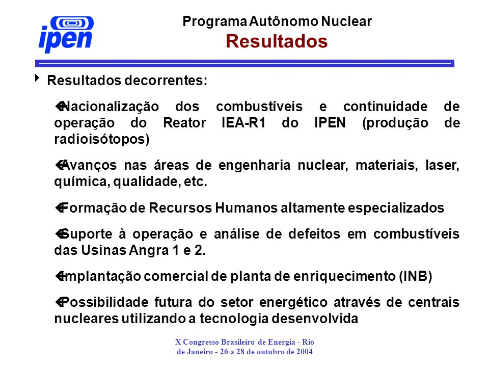 Programa Autônomo Nuclear Resultados