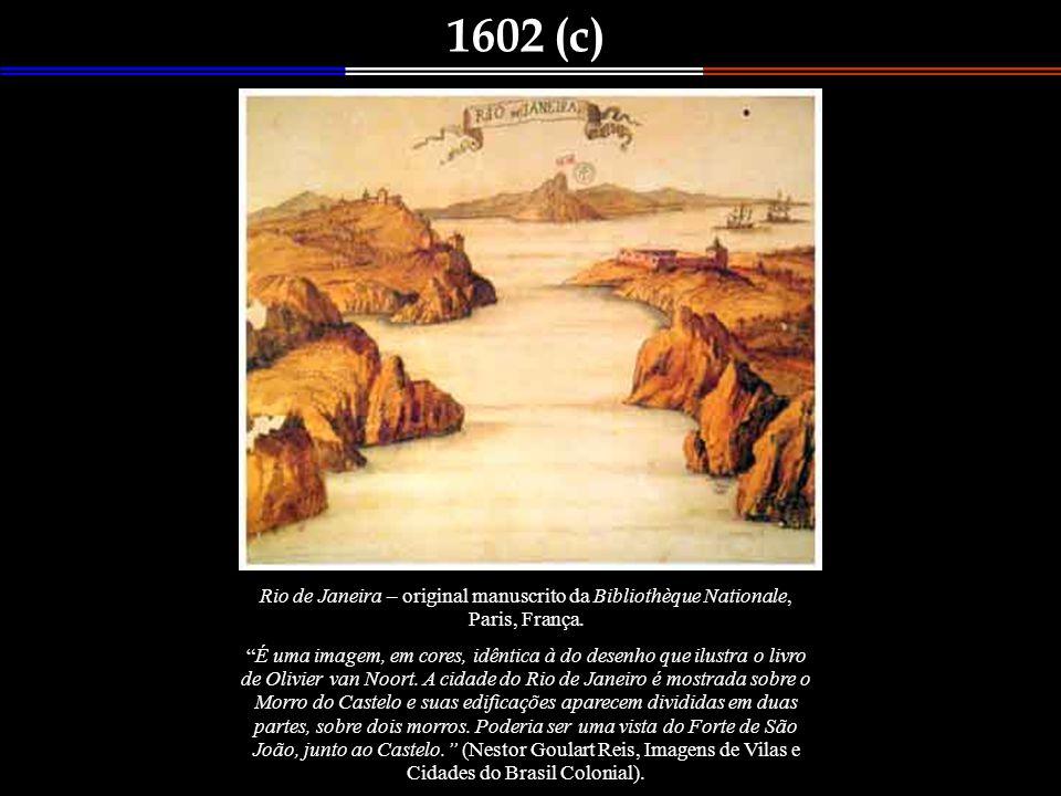 1602 (c) Rio de Janeira – original manuscrito da Bibliothèque Nationale, Paris, França.