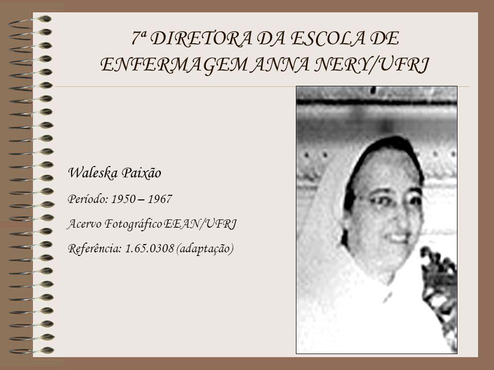 7ª DIRETORA DA ESCOLA DE ENFERMAGEM ANNA NERY/UFRJ