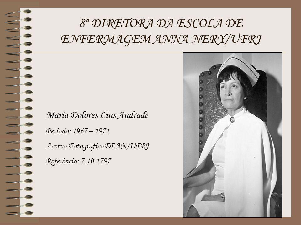 8ª DIRETORA DA ESCOLA DE ENFERMAGEM ANNA NERY/UFRJ