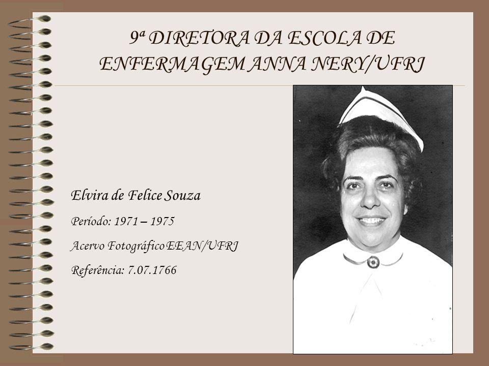 9ª DIRETORA DA ESCOLA DE ENFERMAGEM ANNA NERY/UFRJ