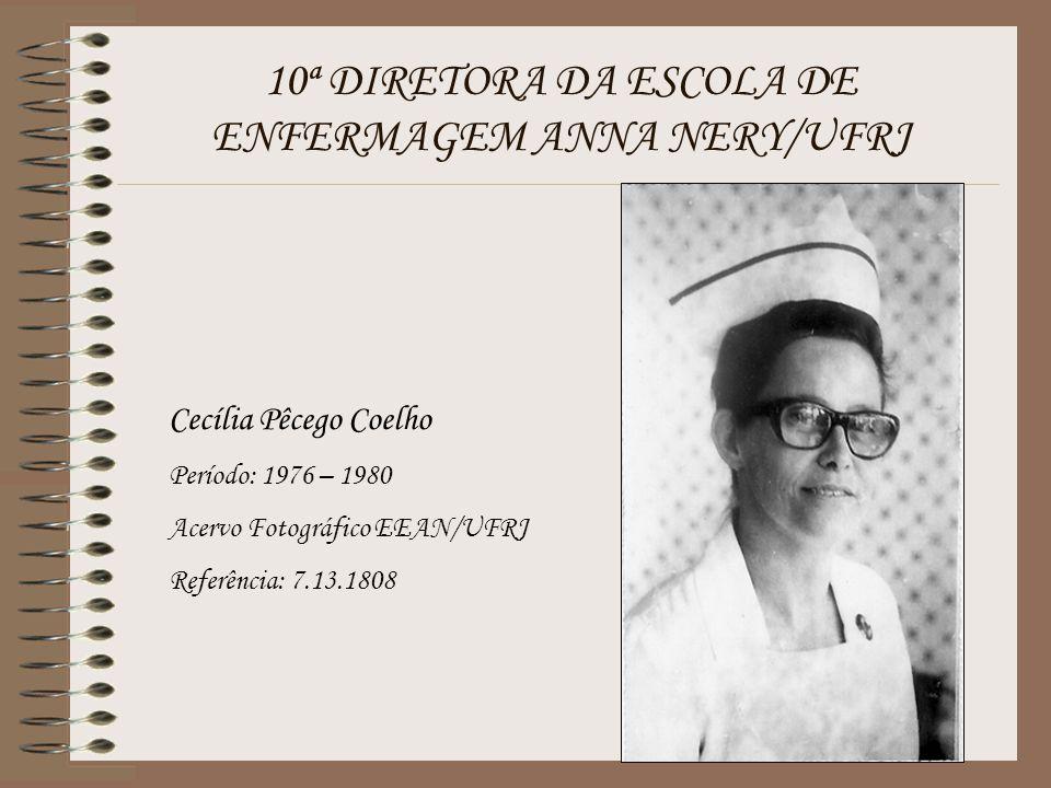 10ª DIRETORA DA ESCOLA DE ENFERMAGEM ANNA NERY/UFRJ