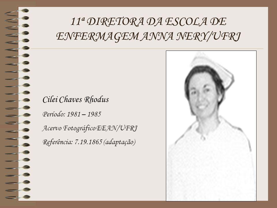 11ª DIRETORA DA ESCOLA DE ENFERMAGEM ANNA NERY/UFRJ