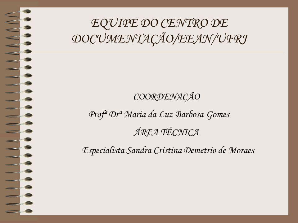 EQUIPE DO CENTRO DE DOCUMENTAÇÃO/EEAN/UFRJ