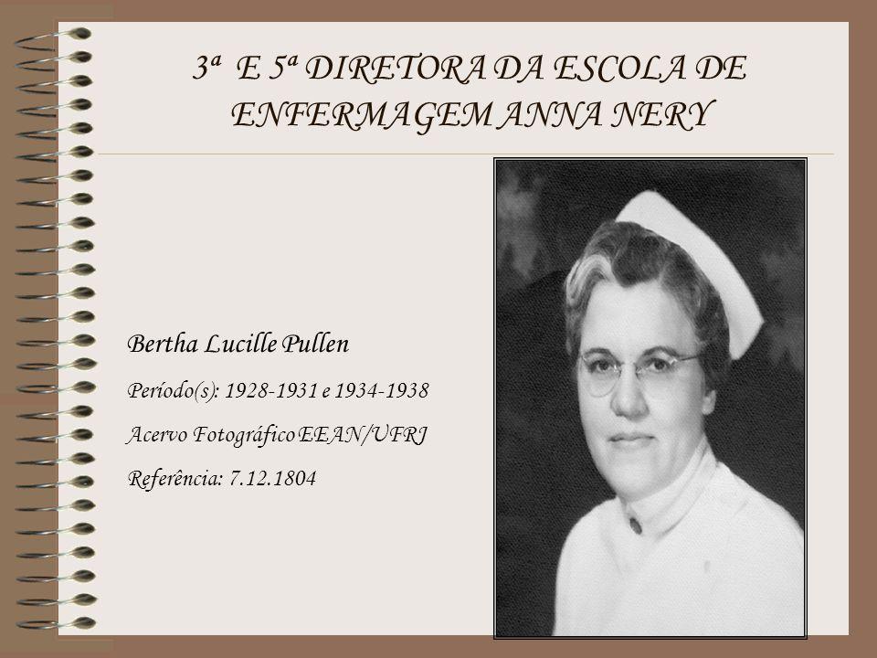 3ª E 5ª DIRETORA DA ESCOLA DE ENFERMAGEM ANNA NERY