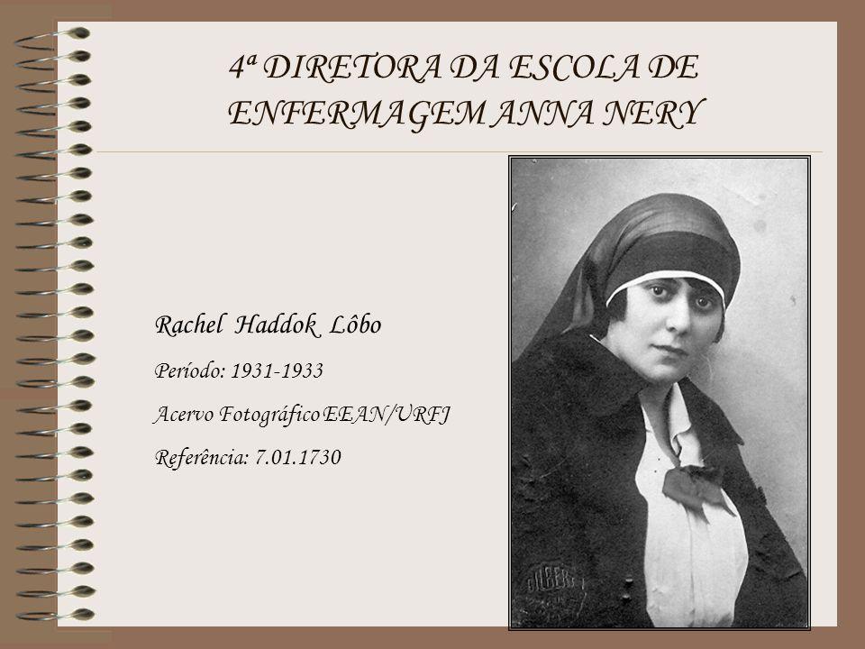 4ª DIRETORA DA ESCOLA DE ENFERMAGEM ANNA NERY