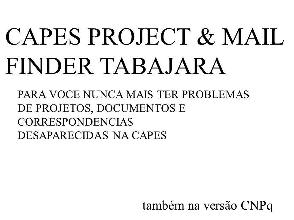 CAPES PROJECT & MAIL FINDER TABAJARA também na versão CNPq