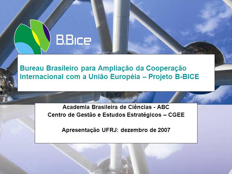 Bureau Brasileiro para Ampliação da Cooperação Internacional com a União Européia – Projeto B-BICE