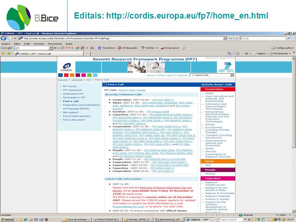 Editais: http://cordis.europa.eu/fp7/home_en.html