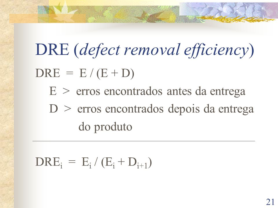 DRE (defect removal efficiency)