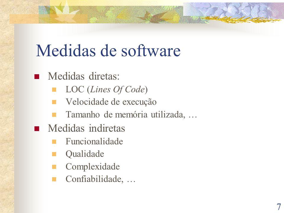 Medidas de software Medidas diretas: Medidas indiretas