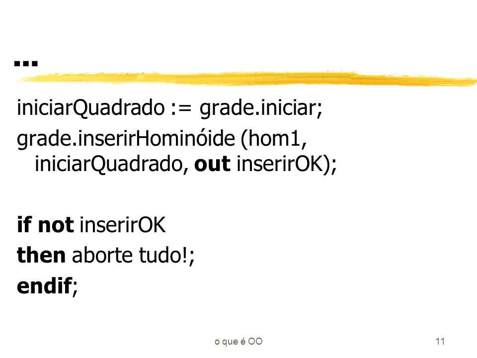 … iniciarQuadrado := grade.iniciar;