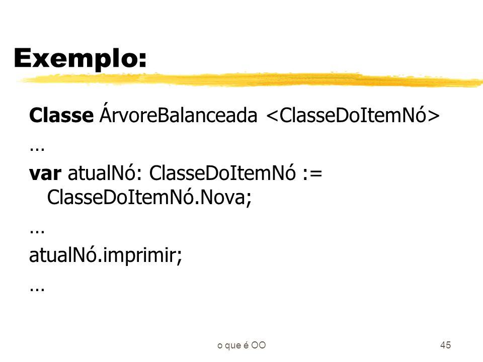 Exemplo: Classe ÁrvoreBalanceada <ClasseDoItemNó> …