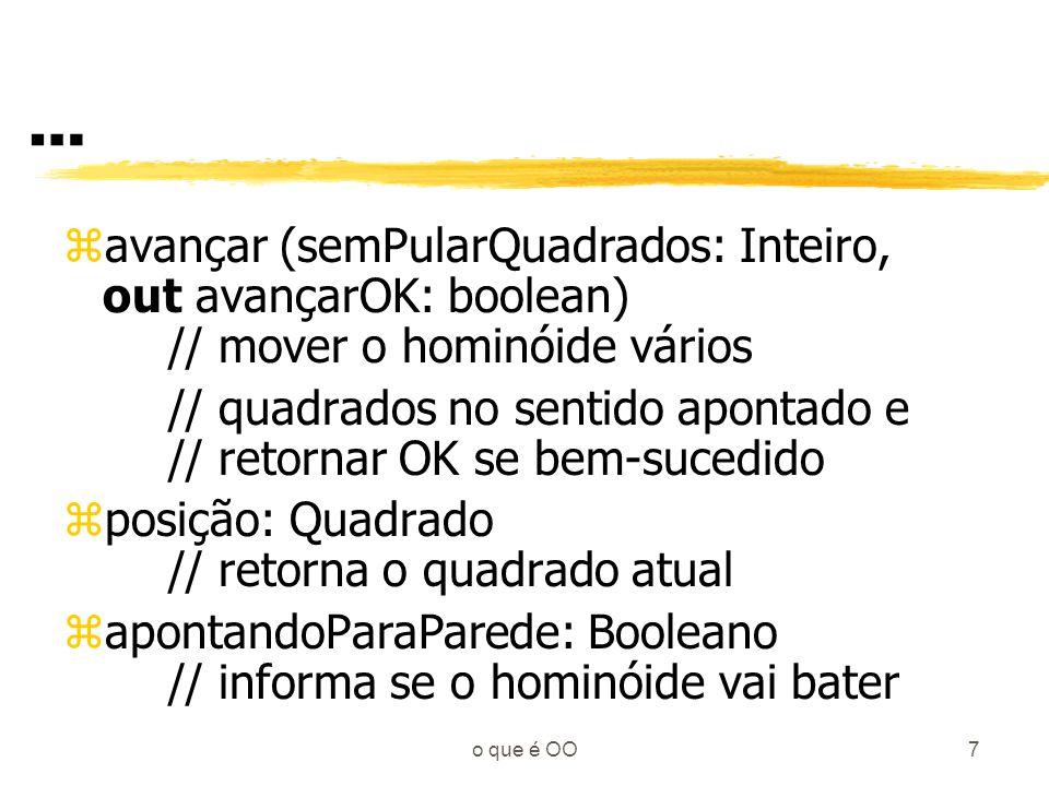 … avançar (semPularQuadrados: Inteiro, out avançarOK: boolean) // mover o hominóide vários.