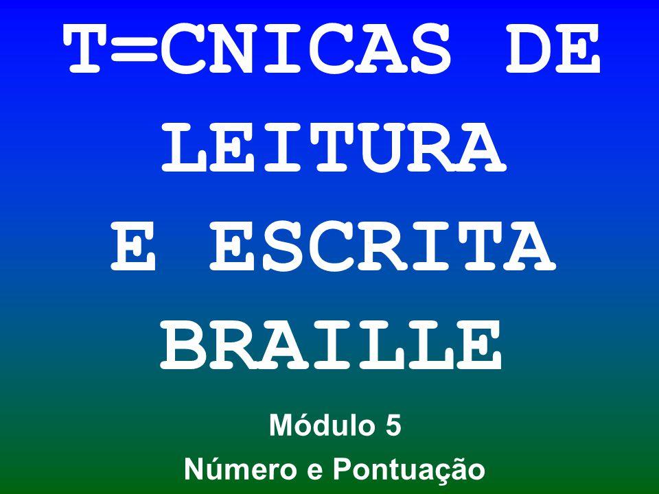 T=CNICAS DE LEITURA E ESCRITA BRAILLE