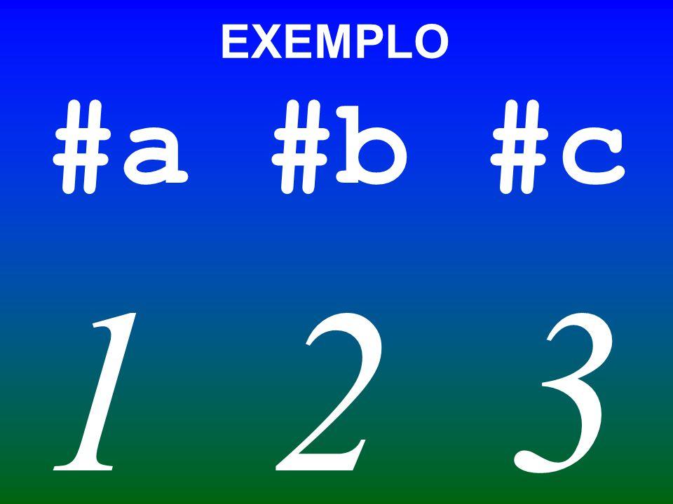 EXEMPLO #a #b #c 1 2 3