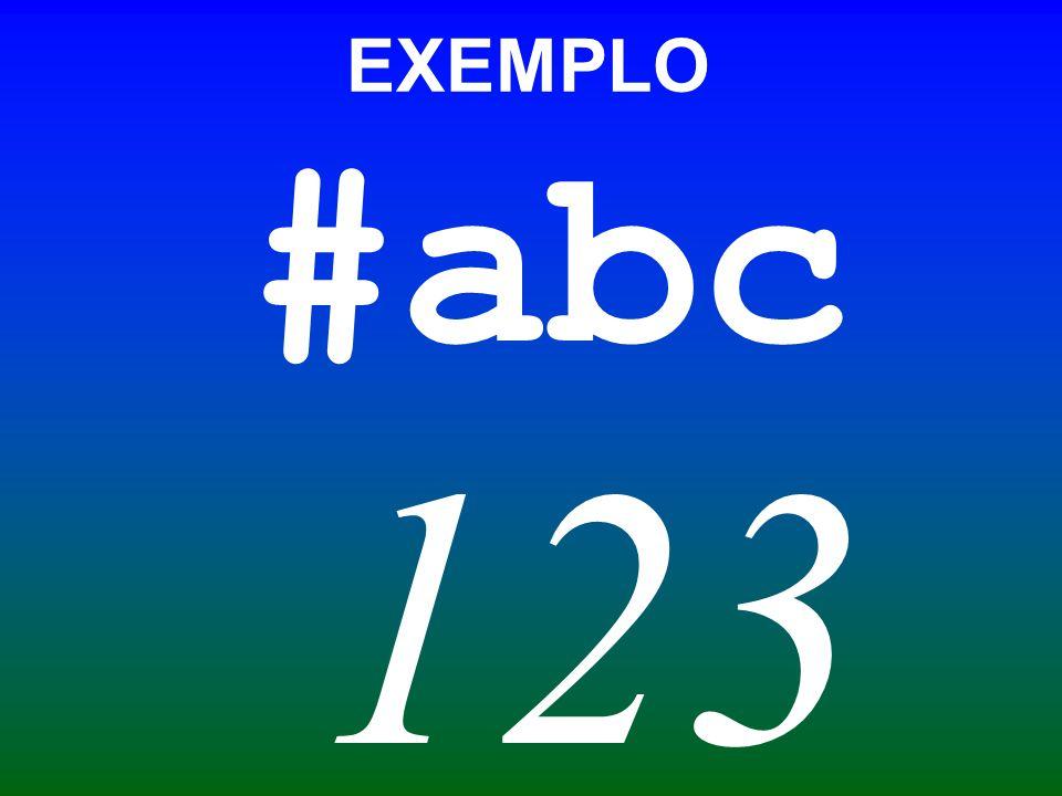 EXEMPLO #abc 123
