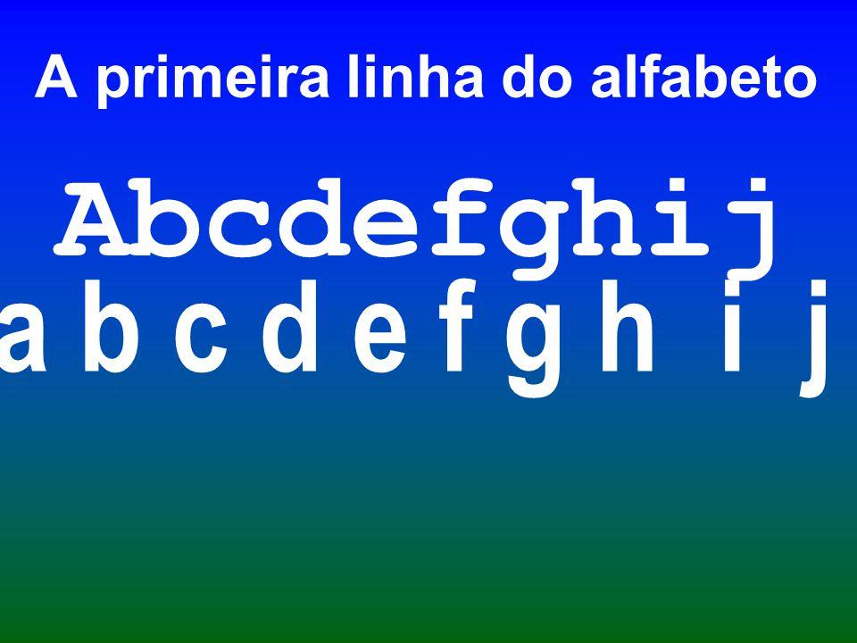 A primeira linha do alfabeto