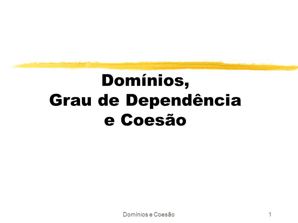 Domínios, Grau de Dependência e Coesão