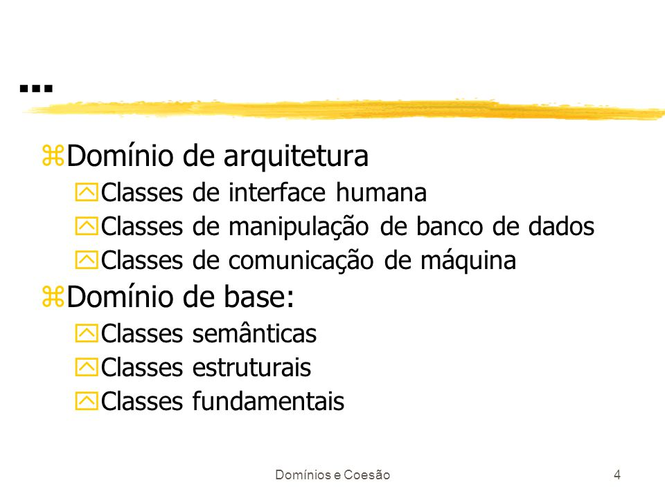 … Domínio de arquitetura Domínio de base: Classes de interface humana