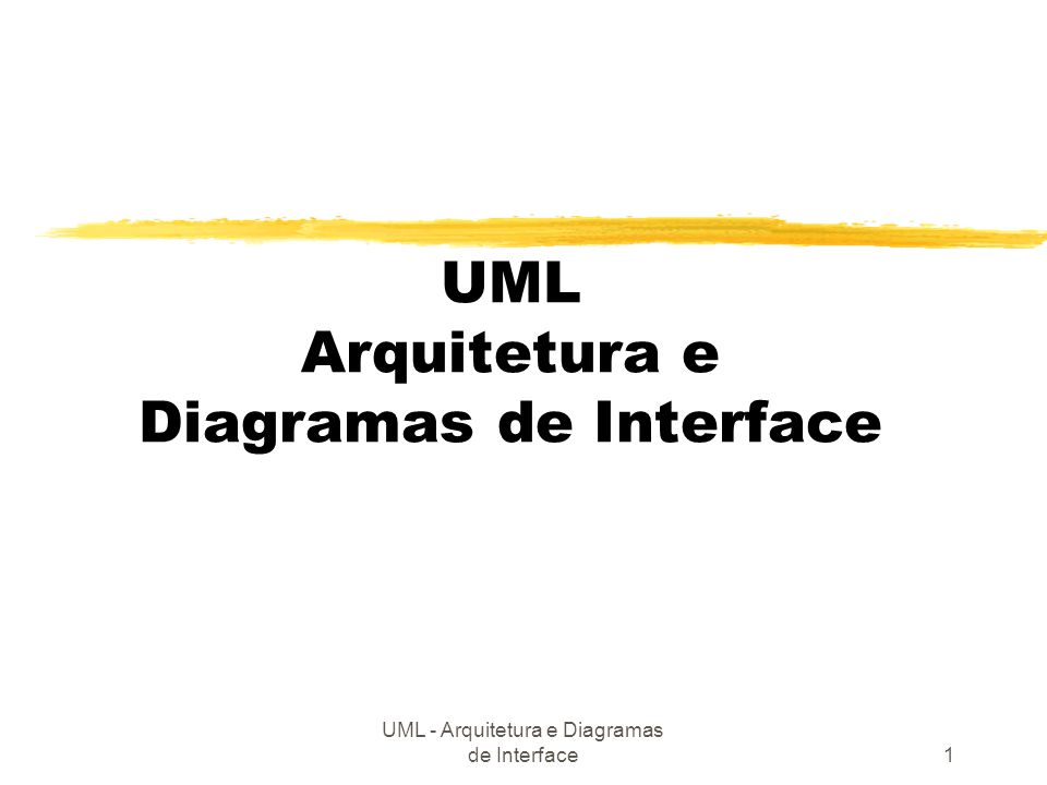 UML Arquitetura e Diagramas de Interface