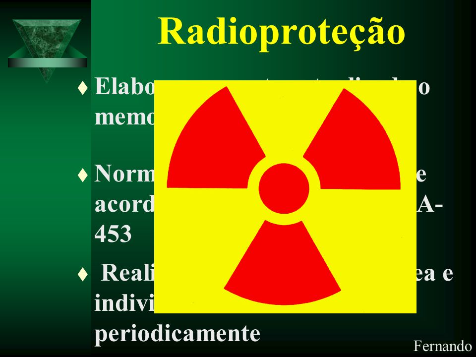 Radioproteção Elaborar e manter atualizado o memorial descritivo