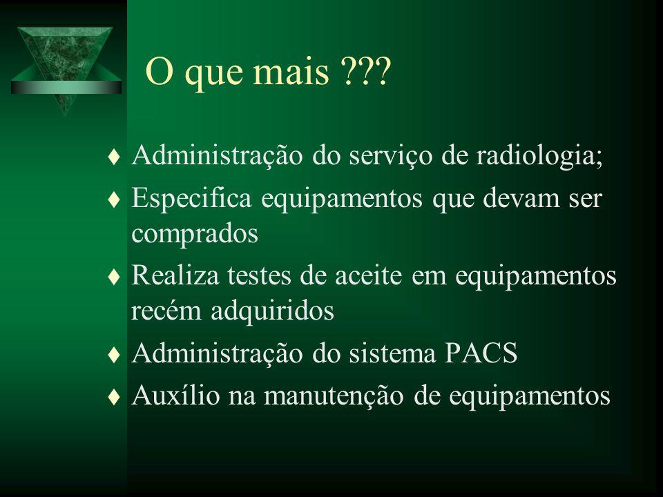 O que mais Administração do serviço de radiologia;
