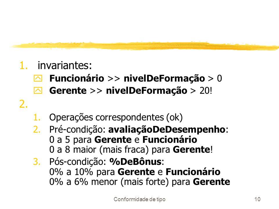 invariantes: Funcionário >> nivelDeFormação > 0