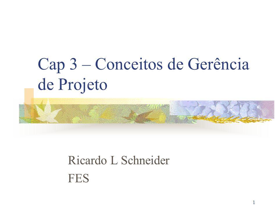 Cap 3 – Conceitos de Gerência de Projeto