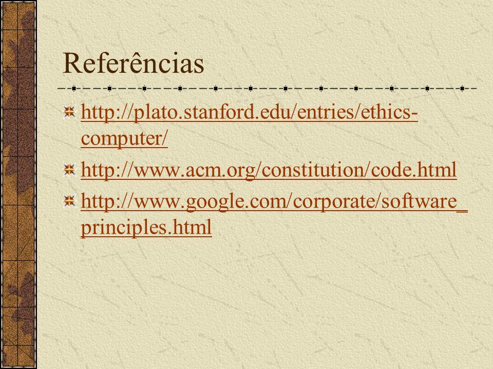 Referências http://plato.stanford.edu/entries/ethics-computer/