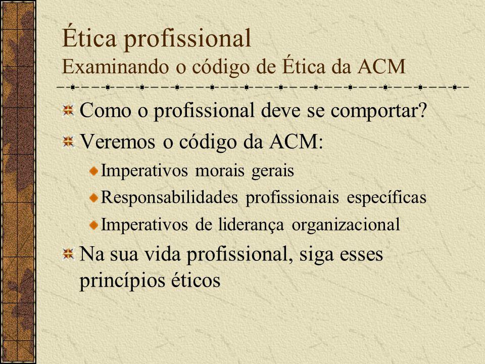 Ética profissional Examinando o código de Ética da ACM