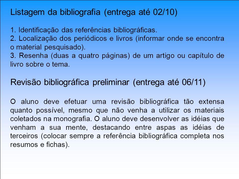 Listagem da bibliografia (entrega até 02/10)