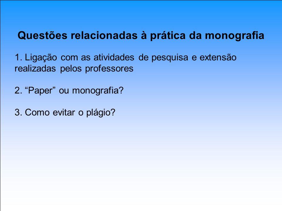 Questões relacionadas à prática da monografia