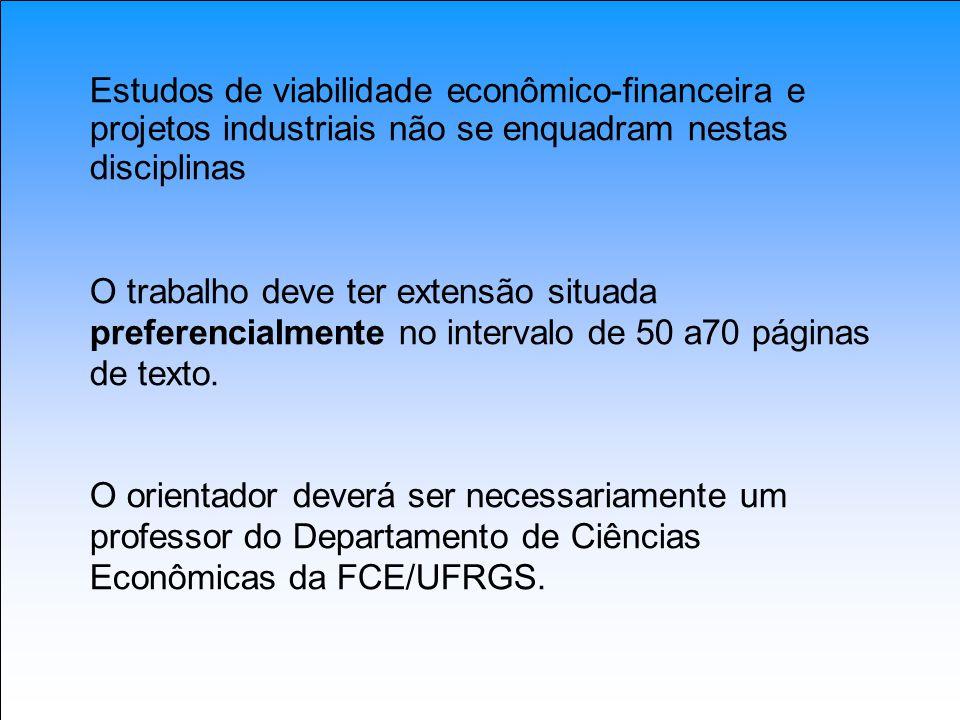 Estudos de viabilidade econômico-financeira e projetos industriais não se enquadram nestas disciplinas