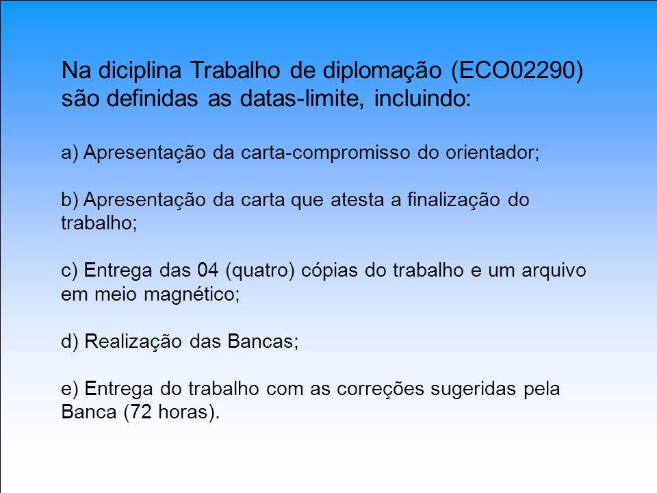 Na diciplina Trabalho de diplomação (ECO02290) são definidas as datas-limite, incluindo: