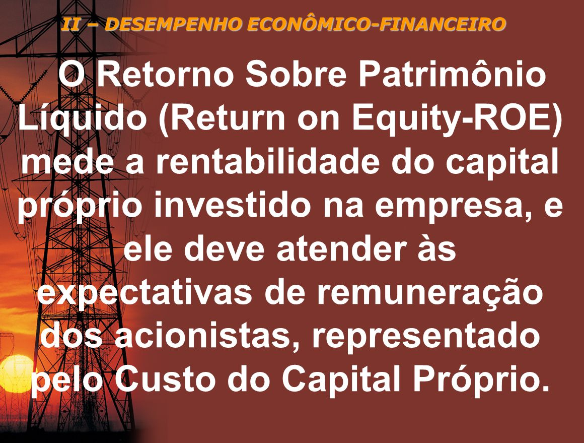 II – DESEMPENHO ECONÔMICO-FINANCEIRO